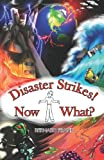 Disaster Strikes! Now What?, Bernard Frank, 1468089579