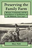 img - for Preserving the Family Farm: Women, Community, and the Foundations of Agribusiness in the Midwest, 1900-1940 (Revisiting Rural America) book / textbook / text book