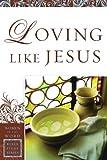 Loving Like Jesus, Sharon Steele, 0830757120