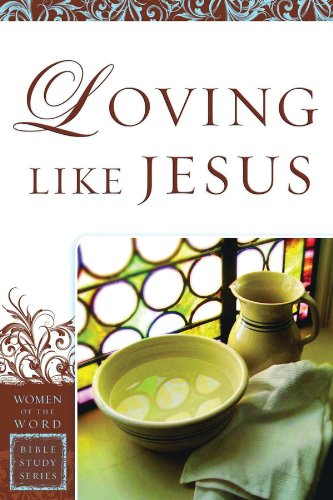 Loving Like Jesus (Women of the Word Bible Study)