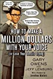 How to Make a Million Dollars with Your Voice, Gary Owens and Jeff Lenburg, 0071424105