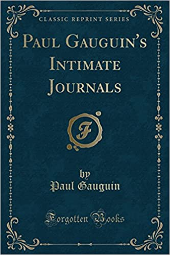 Paul Gauguins Intimate Journals