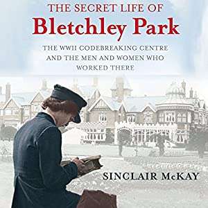 The Secret Life of Bletchley Park Audiobook