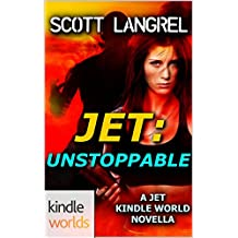 JET: Unstoppable (Kindle Worlds Novella)