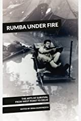 Rumba Under Fire: The Arts of Survival from West Point to Delhi Paperback