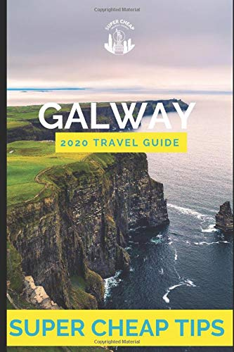 Super Cheap Galway   Travel Guide 2020  How To Enjoy A $1000 Trip To Galway For $175