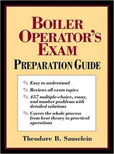 Boiler Operator\'s Exam Preparation Guide: Theodore B. Sauselein ...