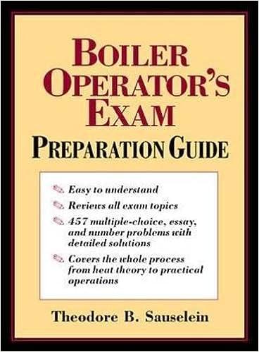 Boiler Operator\'s Exam Preparation Guide: Theodore B. Sauselein ...
