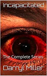 Incapacitated: The Complete Series