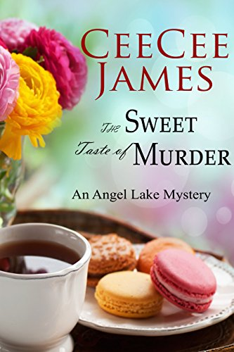 The Sweet Taste of Murder: An Angel Lake Mystery (Walking Calamity Cozy Mystery Book 1) by [James, CeeCee]