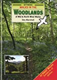 Walks in the Woodlands of Mid and North West Wales