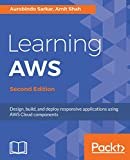 learning software development - Learning AWS: Design, build, and deploy responsive applications using AWS Cloud components, 2nd Edition