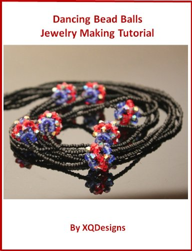 Dancing Beads - Dancing Bead Balls Necklace (Beading and Jewelry Making Tutorial Series Book 141)