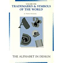 Trademarks & Symbols of the World: The Alphabet in Design