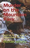 img - for Murder on the Mountain Fork: Based on the true story of Samuel Walker Coltrane book / textbook / text book