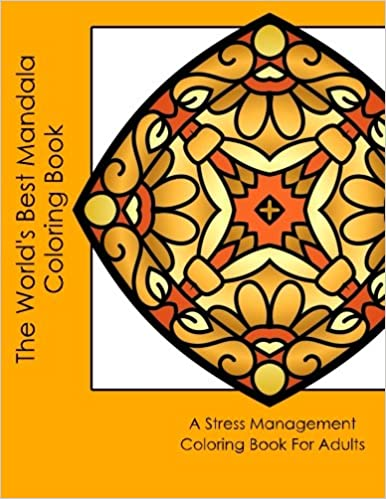 Amazon The Worlds Best Mandala Coloring Book Large Edition A Stress Management For Adults