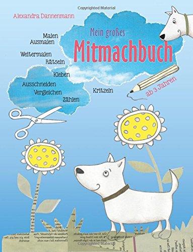 Mein großes Mitmachbuch: Hunde. Zum Malen, Ausmalen, Weitermalen, Rätseln, Vergleichen, Zählen, Kleben, Ausschneiden. Ab 3 Jahren. (German Edition)