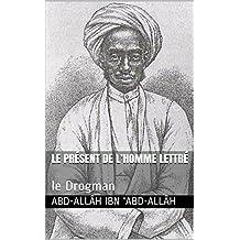 LE PRÉSENT DE L'HOMME LETTRÉ: le Drogman (French Edition)