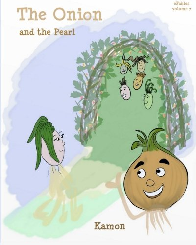 The Onion and the Pearl: A chat about shaping oneself (eFables) (Volume 7) ebook