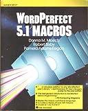 WordPerfect 5.1 Macros, Donna M. Mosich, 083063617X