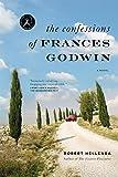 The Confessions of Francis Godwin: A Novel