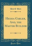 Image of Hedda Gabler, And, the Master Builder (Classic Reprint)