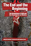 The End and the Beginning : The Revoltions of 1989 and the Resurgence of History, Vladimir Tismaneanu, Bogdan Iacob, 6155053650
