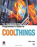 iSeries and AS/400 Programmers Guide to Cool Things