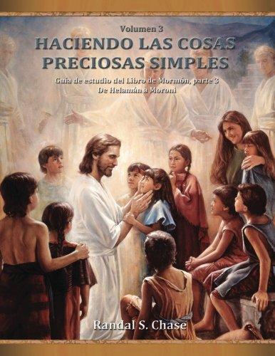 Guía de estudio del Libro de Mormón, parte 3: De Helamán a Moroni (Haciendo las cosas preciosas simples) (Volume 3) (Spanish Edition) by Plain & Precious Publishing