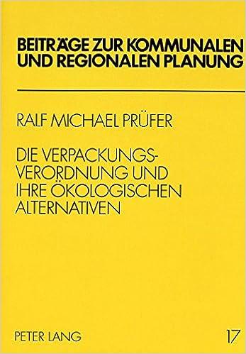 Kindle books free download for ipad Die Verpackungsverordnung und ihre ökologischen Alternativen (Beiträge zur kommunalen und regionalen Planung) (German Edition) in italiano PDF MOBI by Ralf Michael Prüfer