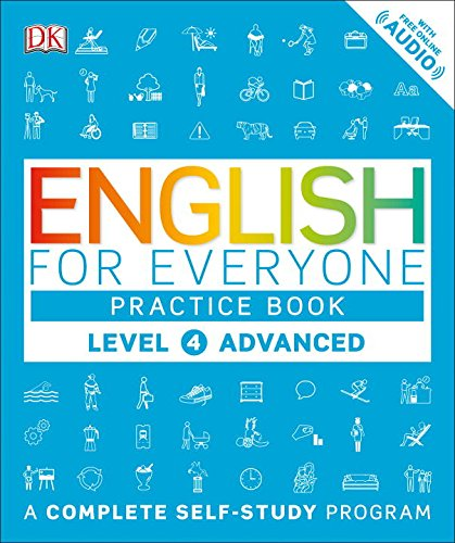 English for Everyone: Level 4: Advanced, Practice Book [DK] (Tapa Blanda)