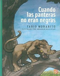 Cuando las panteras no eran negras (A La Orilla Del Viento) (Spanish Edition