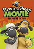 Shaun the Sheep Movie - The Book of the Film (Shaun the Sheep Movie Tie-ins)