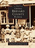 img - for Central Brevard County (Images of America: Florida) book / textbook / text book