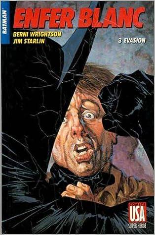 Livres gratuits Batman : Enfer blanc, tome 3 - Evasion pdf
