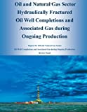 Oil and Natural Gas Sector Hydraulically Fractured Oil Well Completions and Associated Gas During Ongoing Production, U. S. Environmental U.S. Environmental Protection Agency, 1499387954