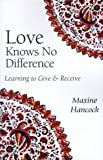 Love Knows No Difference, Maxine Hancock, 1573831395