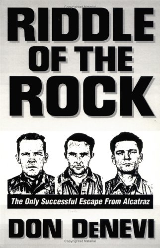 Riddle of the Rock: The Only Successful Escape from Alcatraz (Frank Morris John Anglin And Clarence Anglin)