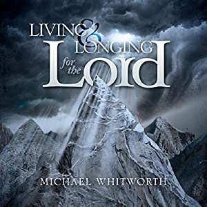 Living & Longing for the Lord: A Guide to 1-2 Thessalonians Audiobook