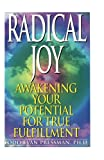 img - for Radical Joy: Awakening Your Potential for True Fulfillment book / textbook / text book