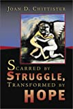 Scarred by Struggle, Transformed by Hope, Joan Chittister, 0802812163