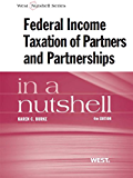 Burke's Federal Income Taxation of Partners and Partnerships in a Nutshell, 4th