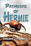Pathways of Hermie, Darlene C. Enderlin, 1606720864