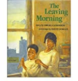 The Leaving Morning, Angela Johnson, 0531085929