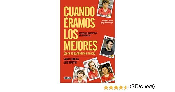 Cuando éramos los mejores (pero no ganábamos nunca): Recuerdos compartidos del Mundial 86 eBook: Gómez, Luis Martín: Amazon.es: Tienda Kindle