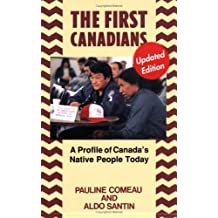 The First Canadians: A Profile of Canada's Native People Today