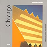 Chicago: a Guide to Recent Architecture (Architectural Guides)