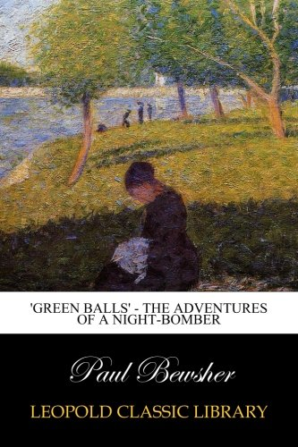 'Green Balls' - The Adventures of a Night-Bomber PDF