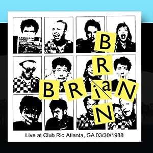 Brian brain live at club rio atlanta ga 03 30 1988 for 1988 club music