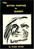 The Bitter Thirties in Quebec, Evelyn Dumas, 0919618545